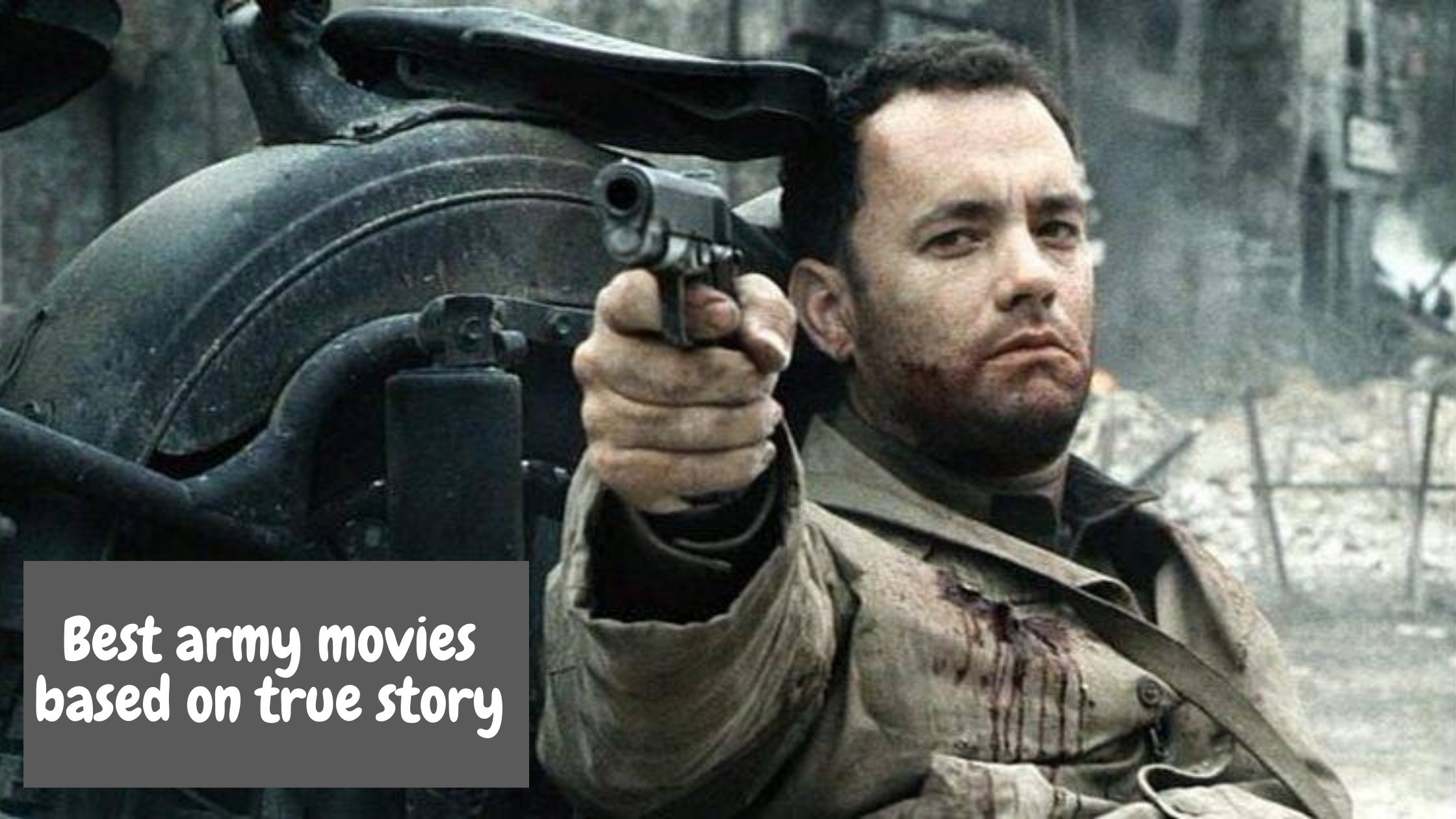 Best army movies based on true story